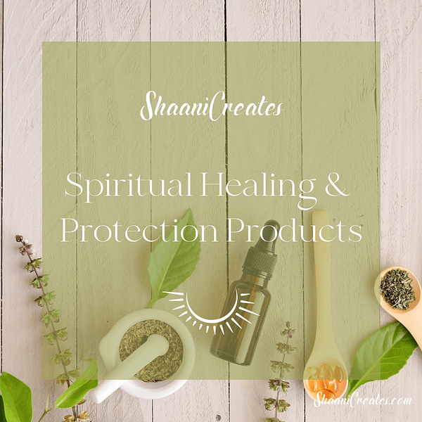 ShaaniCreates Spiritual Healing & Protection Products