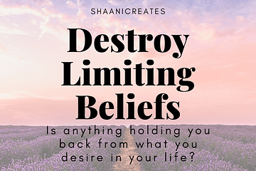 ShaaniCreates Destroy Limiting Beliefs