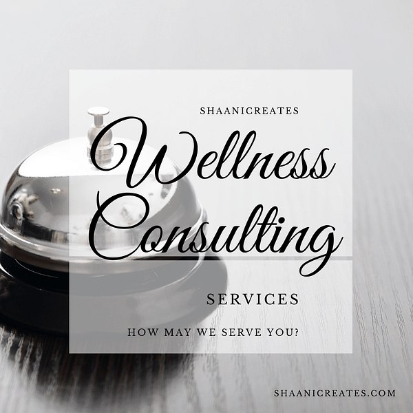 ShaaniCreates Wellness Consulting Services