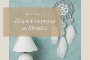 ShaaniCreates House Cleansing