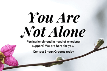 ShaaniCreates - You Are Not Alone