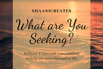 ShaaniCreates - What are You Seeking