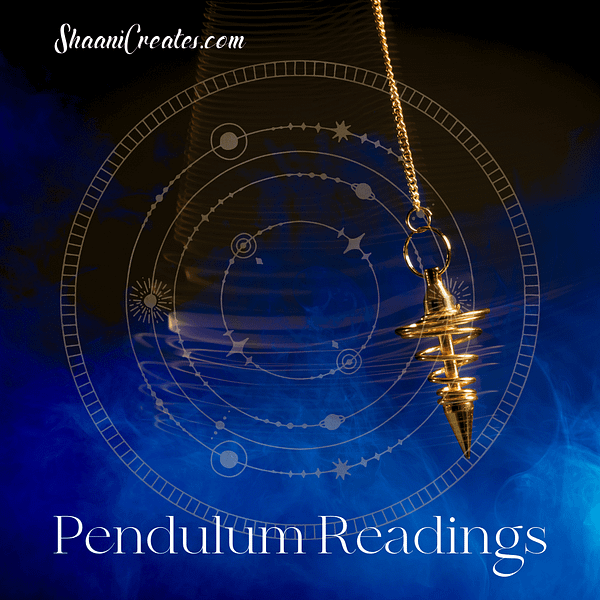 ShaaniCreates Pendulum Readings