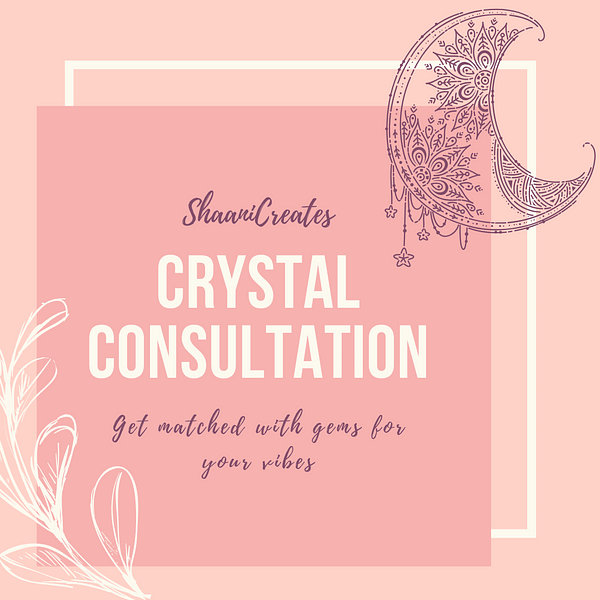 ShaaniCreates Crystal Consultation