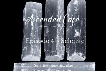 Ascended Cafe Episode 4 Selenite