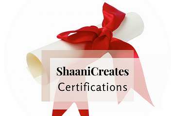 ShaaniCreates Certifications
