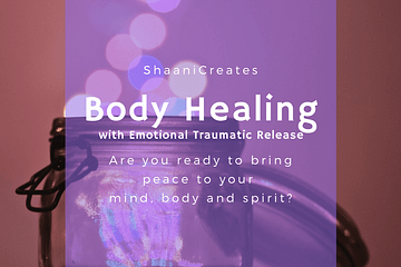 ShaaniCreates Body Healing with Emotional Traumatic Release