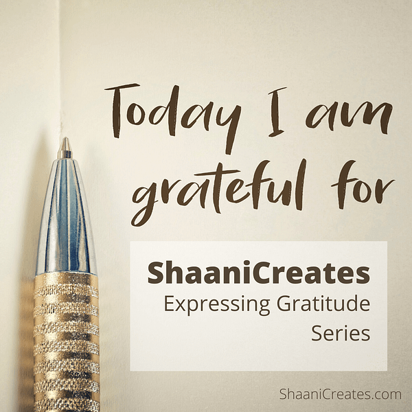 ShaaniCreates Expressing Gratitude