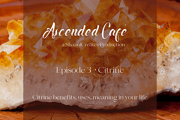Ascended Café Episode 3 Citrine