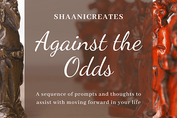 ShaaniCreates Against the Odds
